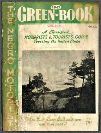 "Cover of the 1947 edition of the Negro Motorist Green Book. ""Carry your Green Book with you…you may need it…"""